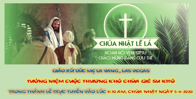 SẼ CÓ THÁNH LỄ TRỰC TUYẾN CHÚA NHẬT LỄ LÁ- NGÀY 5-4-2020 VÀO LÚC 9:30 AM